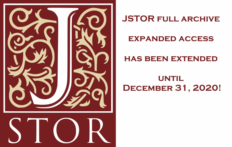 JSTOR full archive expanded access has been extended until December 31, 2020!